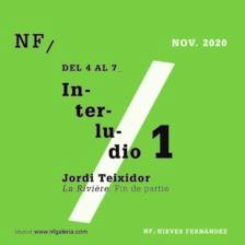 INTERLUDIO 1: Jordi Teixidor. Fin de partie